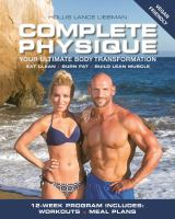 Complete Physique : The 12-Week Total Body Sculpting Program For Men And Women