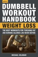 DUMBBELL WORKOUT HANDBOOK : OVER 100 ROUTINES FOR STRENGTH AND FITNESS