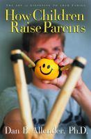 How Children Raise Parents