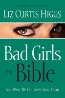 Bad girls of the Bible : and what we can learn from them