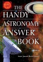 The Handy Answer Book Series: The Handy Astronomy Answer Book