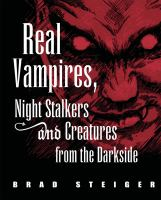 Real Vampires, Night Stalkers and Creatures of the Darkside