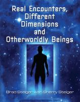 Real Encounters, Different Dimensions, and Otherworldy Beings