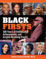 Black Firsts : 4,500 Trailblazing Achievements and Ground-Breaking Events