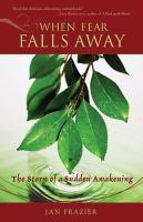 When Fear Falls Away