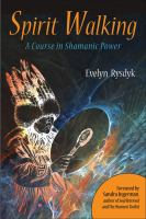 Spirit walking : a course in shamanic power