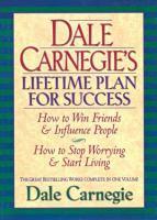 Dale Carnegie's Lifetime Plan for Success