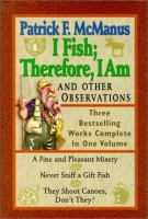 I Fish; Therefore, I Am and Other Observations