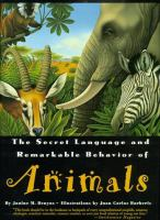 The Secret Language and Remarkable Behavior of Animals