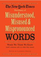 The New York Times Dictionary of Misunderstood, Misused, Mispronounced Words