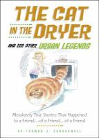 The Cat in the Dryer and 222 Other Urban Legends