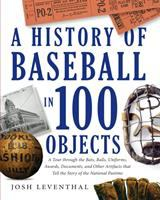 A History of Baseball in 100 Objects