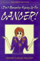 I Don't Remember Signing Up For Cancer