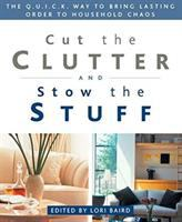 Cut the Clutter and Stow the Stuff