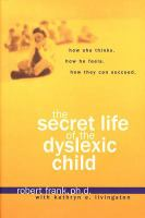 The Secret Life of the Dyslexic Child