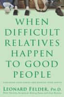 When Difficult Relatives Happen to Good People
