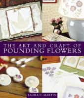 The Art and Craft of Pounding Flowers