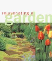 Rejuvenating A Garden