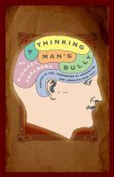 A Thinking Man's Bully