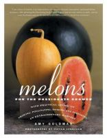 Melons, for the Passionate Grower