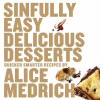 Sinfully Easy Delicious Desserts :[quicker, Smart Recipes]