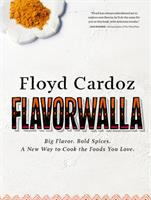 Flavorwalla : Big Flavor, Bold Spices, A New Way to Cook the Foods You Love