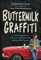 Buttermilk Graffiti: A Chef's Journey to Discover America's New Melting-Pot Cuisine