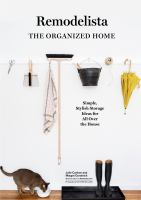 Remodelista: The Organized Home : Simple, Stylish Storage Ideas for All Over the House