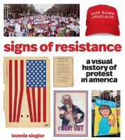 Signs of Resistance : A Visual History of Protest in America