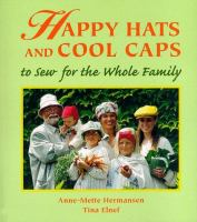 Happy Hats and Cool Caps to Sew for the Whole Family