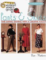 The Weekend Sewer's Guide to Pants and Skirts