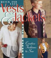 Quick and Easy Vests & Jackets