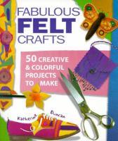 Fabulous Felt Crafts