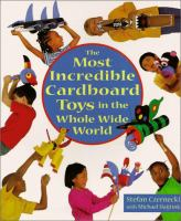 The Most Incredible Cardboard Toys In The Whole Wide World