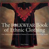 The Folkwear Book of Ethnic Clothing