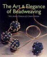 The Art & Elegance of Beadweaving
