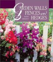 Garden Walls, Fences, and Hedges