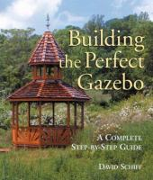Building the Perfect Gazebo