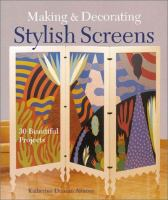 Making & Decorating Stylish Screens