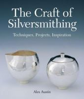 The Craft of Silversmithing