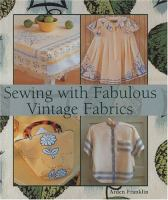Sewing With Fabulous Vintage Fabrics