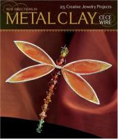 New Directions in Metal Clay
