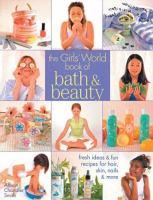 The Girl's World Book of Bath & Beauty
