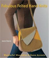 Fabulous Felted Hand-knits