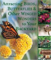 Attracting Birds, Butterflies and Other Winged Wonders to your Backyard