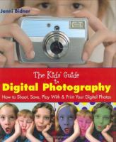 The Kids' Guide to Digital Photography