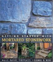 Getting Started With Mortared Stonework
