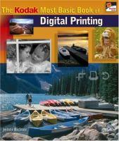 The Kodak Most Basic Book of Digital Printing