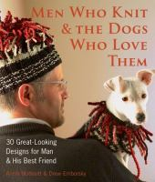 Men Who Knit & The Dogs Who Love Them