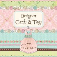 Designer Cards and Tags With Dena